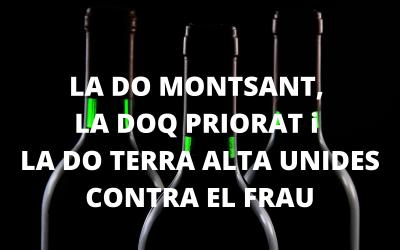 LA DO MONTSANT, LA DOQ PRIORAT i LA DO TERRA ALTA UNIDES CONTRA EL FRAU